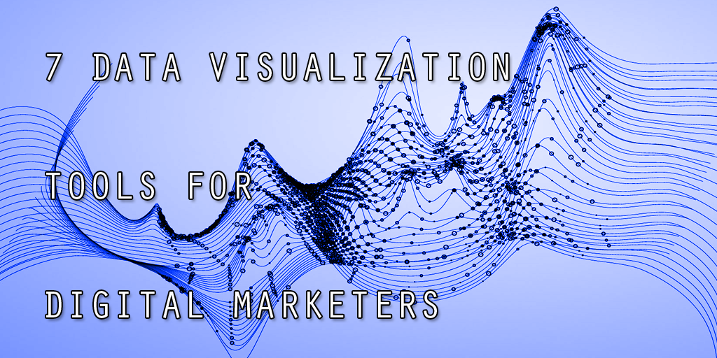 Data visualization tools for digital marketers