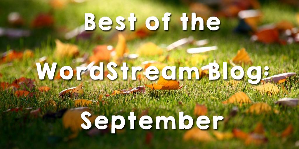 Best of the WordStream Blog: September 2016