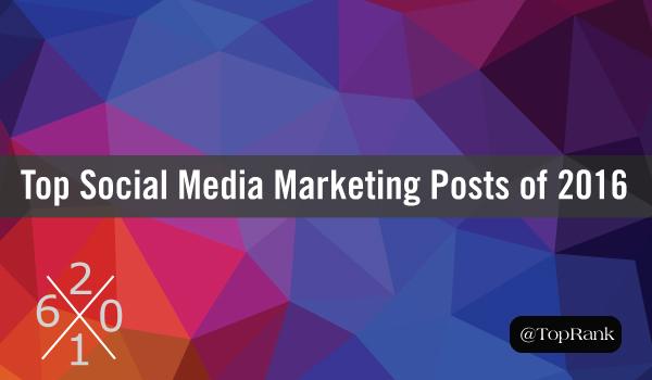 top-social-media-marketing-posts-of-2016